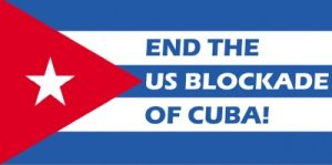 End the US Blockade of Cuba