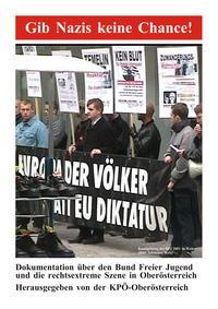 Gib Nazis keine Chance! Dokumentation über den Bund Freier Jugend und die rechtsextreme Szene in OÖ