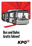 Plakat Bus und Bahn: Gratis fahren!
