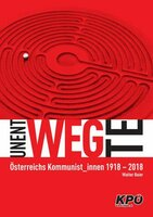 Unentwegte. Österreichs KommunistInnen 1918-2018