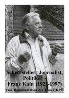 Schriftsteller, Journalist, Politiker – Franz Kain (1922-1997).